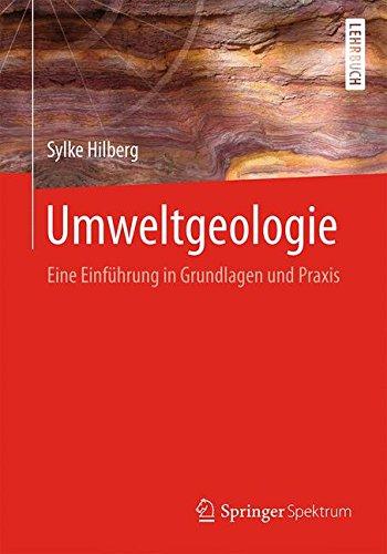 Umweltgeologie: Eine Einführung in Grundlagen und Praxis Taschenbuch – 26. Juni 2015 Sylke Hilberg Springer Spektrum 3662469472 Earth Sciences - Geology