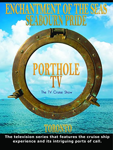 Porthole Tv   Enchantment Of The Seas   Seabourn Pride   Port  Toronto