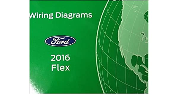 2016 ford flex electrical wiring diagrams diagram service manual ewd oem  paperback – 2016