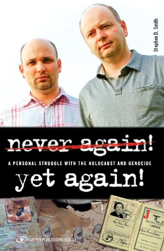 Never Again! Yet Again! A Personal Struggle with the Holocaust and Genocide
