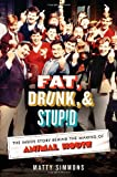 Fat, Drunk, and Stupid, Matty Simmons, 0312552262