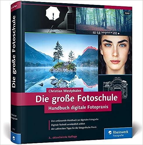 die große fotoschule - handbuch digitale fotopraxis
