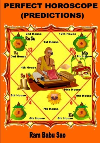 Perfect Horoscope (Predictions): Astrology- Predictions by Yoga (Planetary Combinations) (Vedic Astrology) (Volume 5)