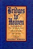 Bridges to Heaven, Jonathan Robinson, 0913299987