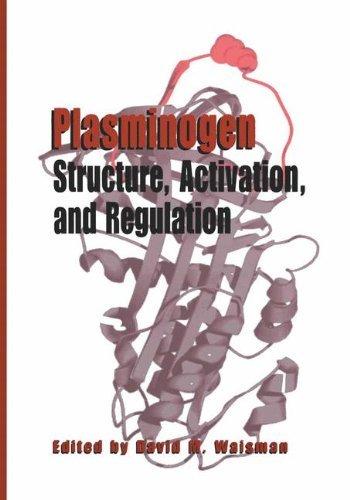 Plasminogen: Structure, Activation, and Regulation: Structure, Activation and Regulation