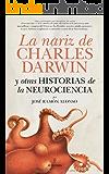 La nariz de Charles Darwin (Divulgación científica) (Spanish Edition)