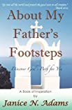 About My Father's Footsteps, Janice/ N. Adams, 0981452132