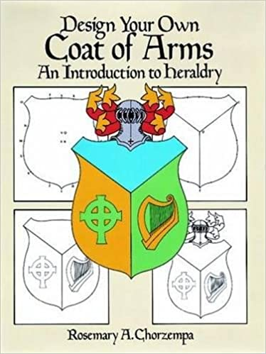 Design Your Own Coat of Arms: An Introduction to Heraldry (Dover ...