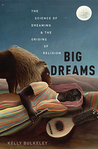 Big Dreams: The Science of Dreaming and the Origins of - Origin Dream
