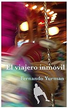 Amazon.com: El viajero inmóvil (Spanish Edition) eBook: Fernando