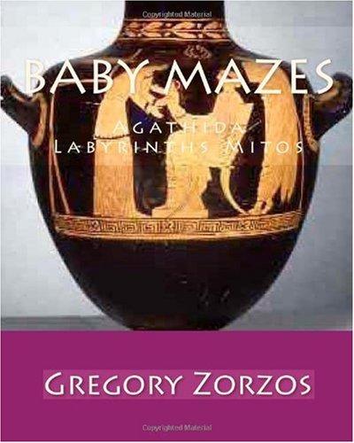 Read Online Baby Mazes: Agathida Labyrinths Mitos pdf