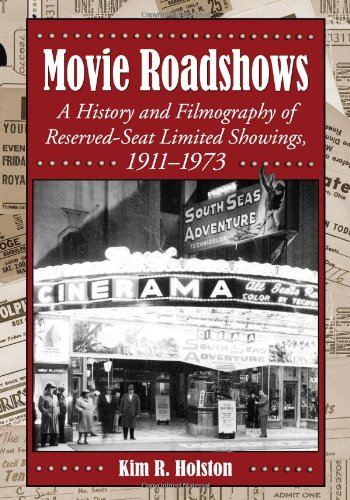 Movie Roadshows: A History and Filmography of Reserved-Seat Limited Showings, 1911-1973