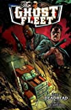 Ghost Fleet Volume 1 Deadhead