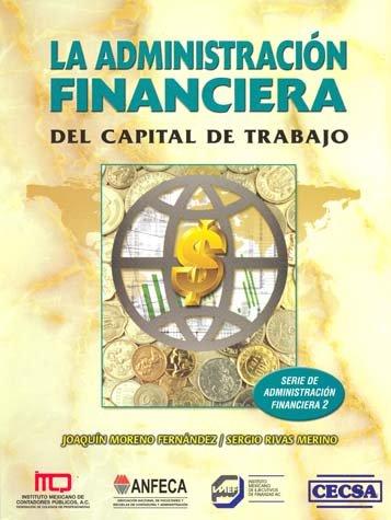 La Administracion Financiera del Capital de Trabajo.
