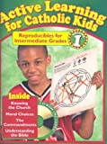 img - for Active Learning for Catholic Kids: Reproducibles for Intermediate Grades, Volume 1 with CDROM book / textbook / text book