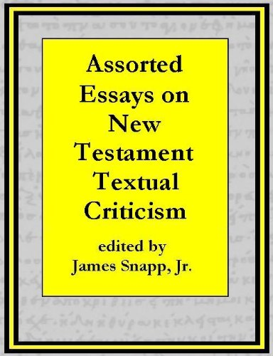 Assorted Essays on New Testament Textual Criticism [Annotated]