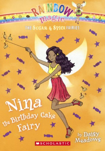 Read Online Nina The Birthday Cake Fairy (Turtleback School & Library Binding Edition) (Rainbow Magic: the Sugar & Spice Fairies) PDF