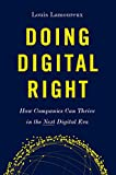 Doing Digital Right: How Companies Can Thrive in the Next Digital Era
