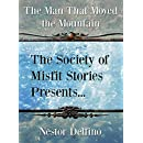 The Society of Misfit Stories Presents: The Man That Moved the Mountain
