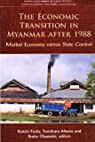 The Economic Transition in Myanmar after 1988, Koichi Fujita and Fumiharu Mieno, 9971694611