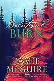 Beautiful Burn: A Novel (The Maddox Brothers Series Book 4)