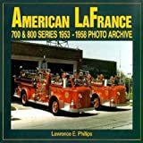 American Lafrance 700 and 800 Series, 1953-1958, Lawrence E. Phillips, 1882256913