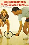 Beginner's Racquetball Book, Jack Kramer, 0890371601