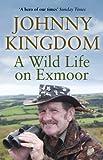 Johnny Kingdom: A Wild Life On Exmoor