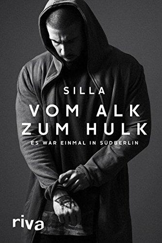 Vom Alk zum Hulk: Es war einmal in Südberlin Gebundenes Buch – 12. September 2016 Silla Riva 3868838333 Autobiografie