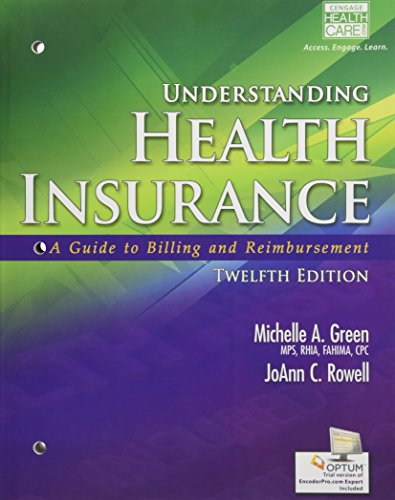 Understanding Health Insurance: A Guide to Billing and Reimbursement (with Premium Website, 2 terms (12 months) Printed Access Card for Cengage EncoderPro.com Demo) (MindTap Course (Michelle Green)