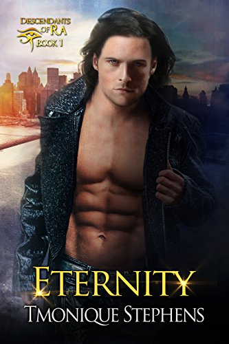 Eternity (Descendants of Ra: Book 1) by [Stephens, Tmonique]