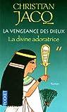 La vengeance des dieux, Tome 2 : La divine adoratrice par Jacq