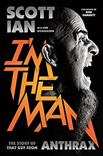 Book Cover: I'm the Man: The Story of That Guy from Anthrax