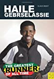 Haile Gebrselassie - The Greatest Runner of All Time, Klaus Weidt, 1841263230
