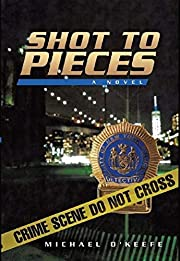 Shot to Pieces: a novel (A Paddy Durr Novel Book 1)