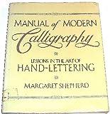 Manual of Modern Caligraphy, Margaret E. Shepard, 0517659840