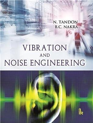 Vibration and Noise Engineering: Naresh Tandon, B C  Nakra