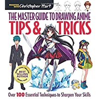 The Master Guide to Drawing Anime: Tips & Tricks: Over 100 Essential Techniques to Sharpen Your Skills (Volume 3)