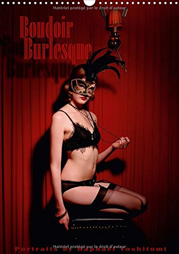 Boudoir Burlesque 2017: Portraits De Danseuses Burlesques Tous Prives (Calvendo Places) (French -