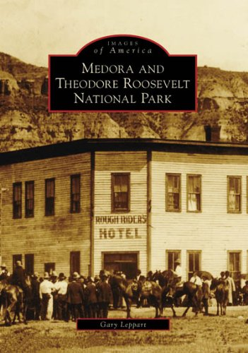 (Medora and Theodore Roosevelt National Park (ND) (Images of)