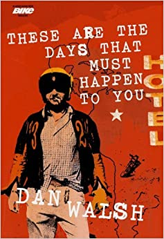 These Are the Days that Must Happen to You by Dan Walsh (2009-06-04)