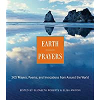 Earth Prayers: 365 Prayers, Poems, and Invocations from Around the World