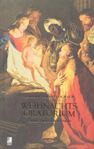Das Weihnachtsoratorium: Johann Sebastian Bach