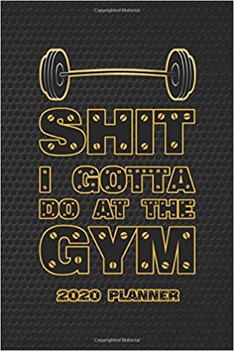 Sfc List 2020.Amazon Com Shit I Gotta Do At The Gym Monthly And Weekly