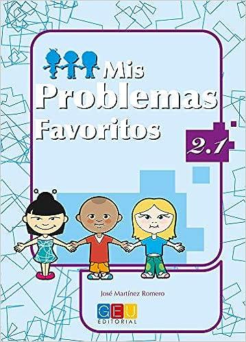 Mis problemas favoritos 2.1 / Editorial GEU / 2º Primaria ...