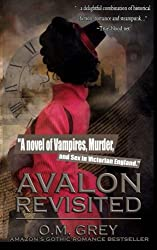 Avalon Revisited: A novel of Vampires, Murder, and Sex in Victorian England (Volume 1)