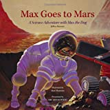 Max Goes to Mars, Jeffrey Bennett, 0972181911
