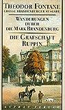 Wanderungen durch die Mark Brandenburg, 8 Bde., Bd.1, Die Grafschaft Ruppin (Fontane GBA - Wanderungen, Band 1)