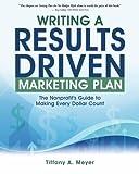 Writing a Results-Driven Marketing Plan, Tiffany A. Meyer, 1419671847