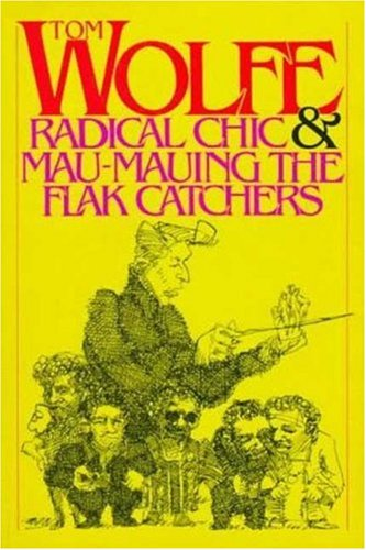 (Radical Chic & Mau-Mauing the Flak)